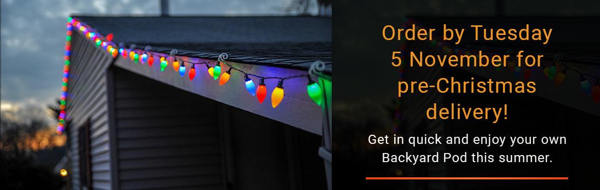 Backyard Pods - pre-Christmas delivery